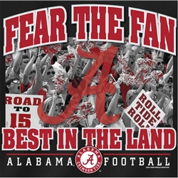 Alabama Crimson Tide Football T-Shirts - Fear The Fan - Best In The Land